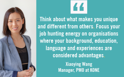Focus your job hunting on organisations where your background, education, language and experiences are considered advantages