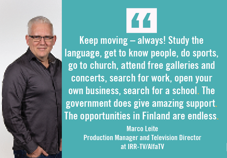 Keep on moving – always! The opportunities in Finland are endless